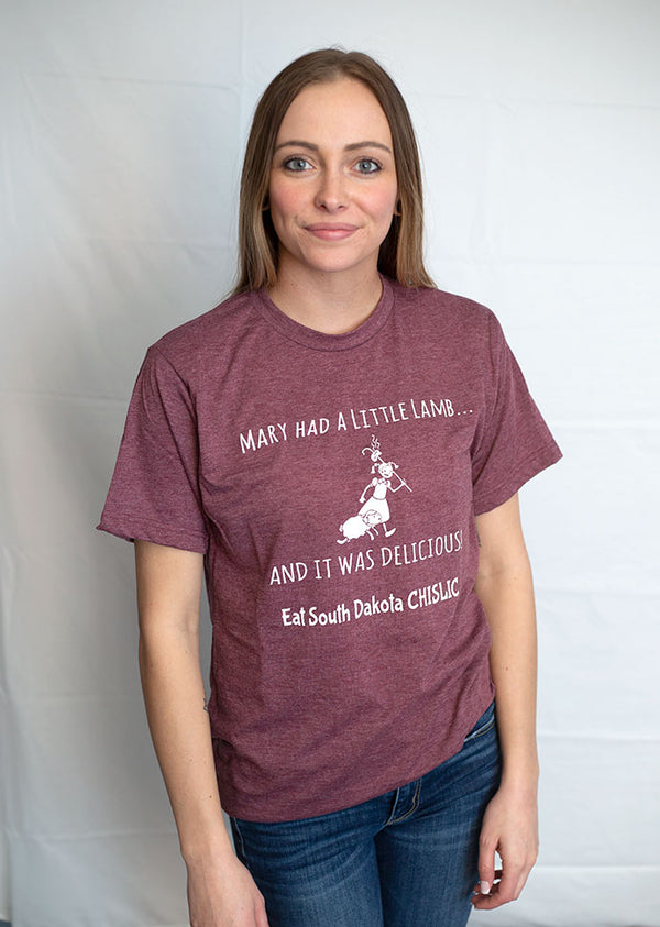 A unisex crew neck short sleeved tee in Heather Maroon.  The message is Mary had a little lamb, it was delicious. Eat South Dakota Chislic.