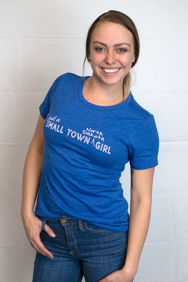 Just A Small Town North Dakota Girl - Women's Tee