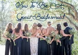 How to be a Great Bridesmaid!