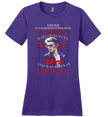 Never Underestimate A Woman Who Listens To David Bowie And Was Born In April T-shirt - Vietees Shop Online