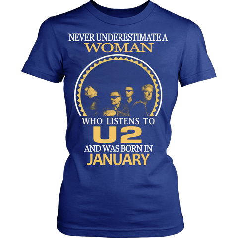 Never Underestimate a Woman who listens to U2 and was born in January T-shirt