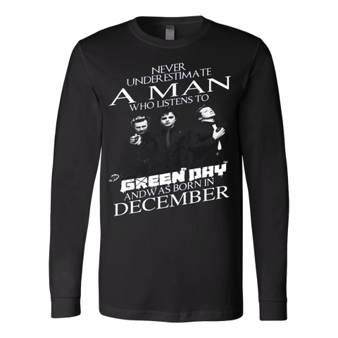 Never Underestimate A Man Who Listens To Green Day And Was Born In December T-Shirt - Vietees Shop Online