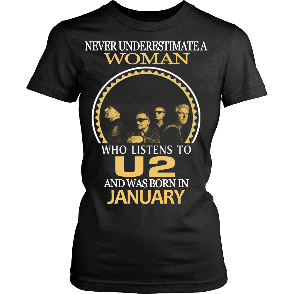 Never Underestimate a Woman who listens to U2 and was born in January T-shirt - Vietees Shop Online