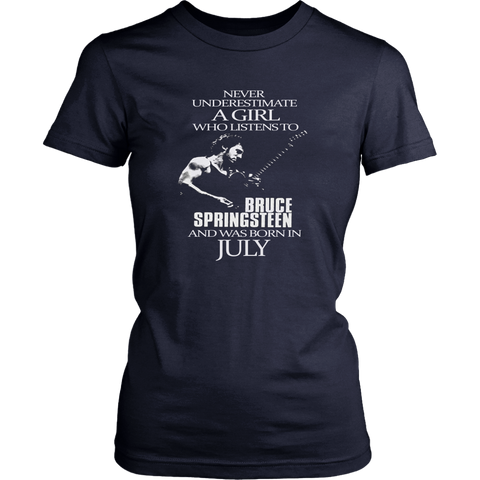 Never Underestimate a Girl who listens to Bruce Springsteen and was born in July T-shirt - Vietees Shop Online