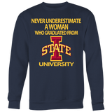 Never underestimate a woman who graduated from Iowa State University Sweatshirt - Vietees Shop Online