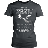 Never Underestimate A Woman Who Listens To Twenty One Pilots And Was Born In March T-shirt - Vietees Shop Online