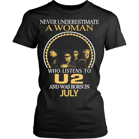 Never Underestimate a Woman who listens to U2 and was born in July T-shirt - Vietees Shop Online
