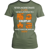 Never underestimate a Girl who listens to Coldplay and was born in May T-shirt - Vietees Shop Online