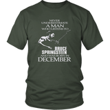 Never Underestimate a Man who listens to Bruce Springsteen and was born in December T-shirt - Vietees Shop Online