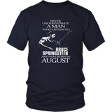 Never Underestimate a Man who listens to Bruce Springsteen and was born in August unisex shirt T-Shirt - Vietees Shop Online