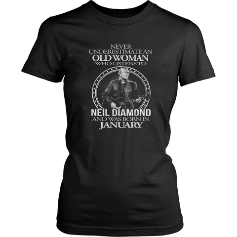Never underestimate an Old Woman who listens to Neil Diamond and was born in January T-shirt - Vietees Shop Online