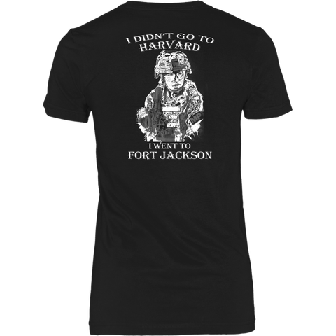 I didn't go to Harvard I went to Fort Jackson women T-shirt - Vietees Shop Online