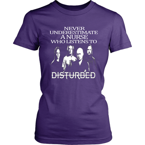 Never Underestimate A Nurse Who Listens To Disturbed T-shirt - Vietees Shop Online