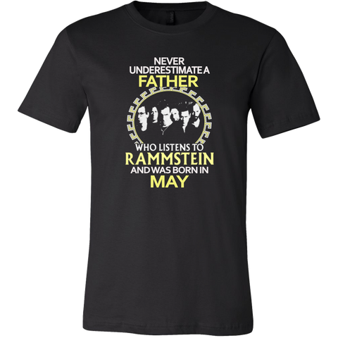 Never underestimate a Father who listens to Rammstein and was born in May T-shirt - Vietees Shop Online