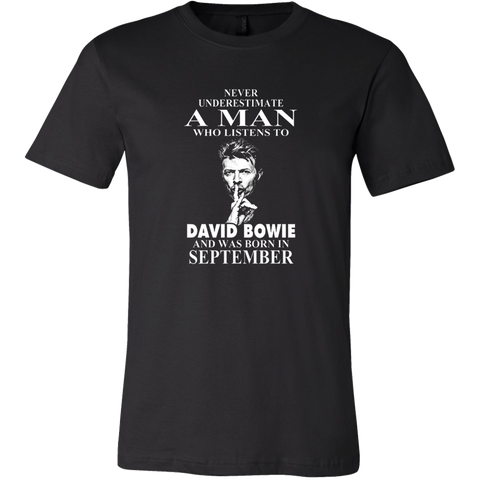 Never Underestimate A Man Who Listens To David Bowie And Was Born In September T-Shirt - Vietees Shop Online
