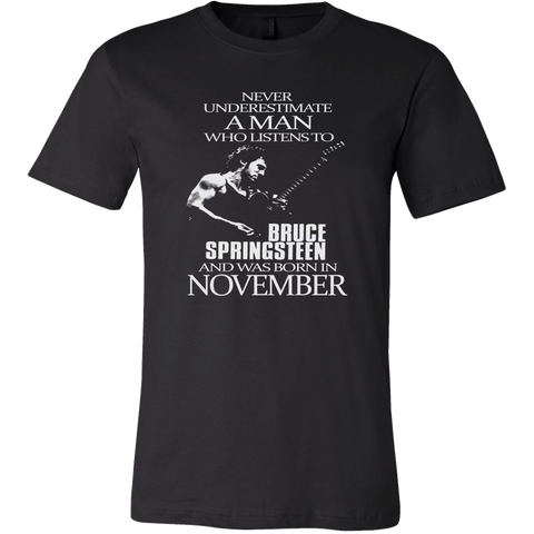 Never Underestimate a Man who listens to Bruce Springsteen and was born in November T-shirt - Vietees Shop Online