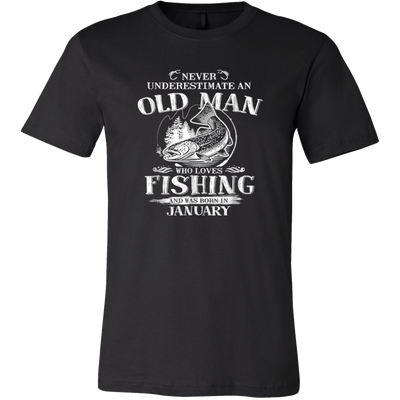 Never underestimate an Old Man who loves Fishing and was born in January T-shirt - Vietees Shop Online