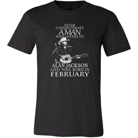 Never Underestimate A Man Who Listens To Alan Jackson And Was Born In February T-shirt - Vietees Shop Online
