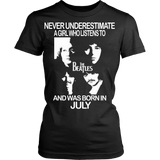 Never Underestimate a Girl who listens to the Beatles and was born in July T-shirt - Vietees Shop Online
