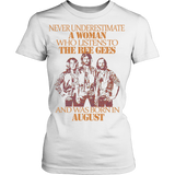 Never Underestimate a Woman who listens to The Bee Gees and was born in August T-shirt - Vietees Shop Online
