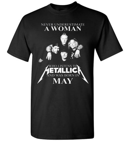 Never underestimate a woman who listens to Metallica and was born in May T-shirt - Vietees Shop Online