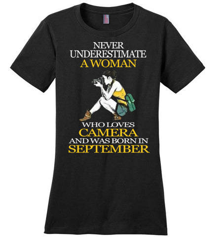 Never Underestimate a Woman who loves Camera and was born in September T-shirt - Vietees Shop Online