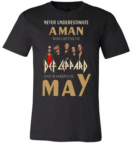 Never Underestimate a man who listens to Def Leppard and was born in May T-shirt - Vietees Shop Online