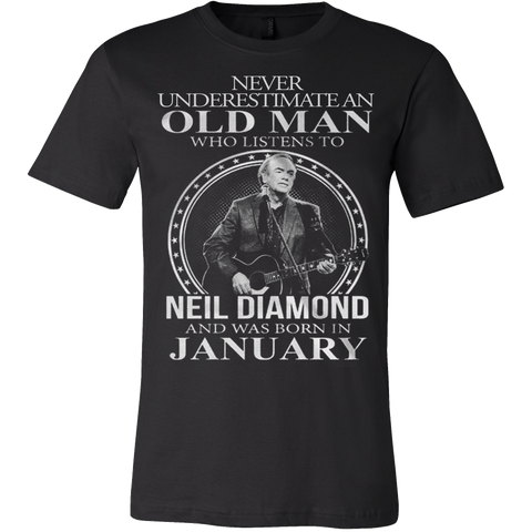 Never underestimate an old man who listens to Neil Diamond and was born in January T-shirt - Vietees Shop Online
