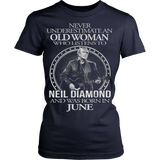 Never underestimate an old woman who listens to Neil Diamond and was born in June T-shirt - Vietees Shop Online