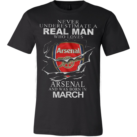 Never Underestimate a real man who loves Arsenal and was born in March T-shirt - Vietees Shop Online
