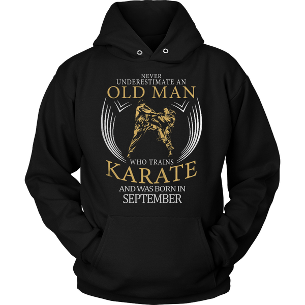 Never underestimate an old man who trains Karate and was born in September Hoodie - Vietees Shop Online