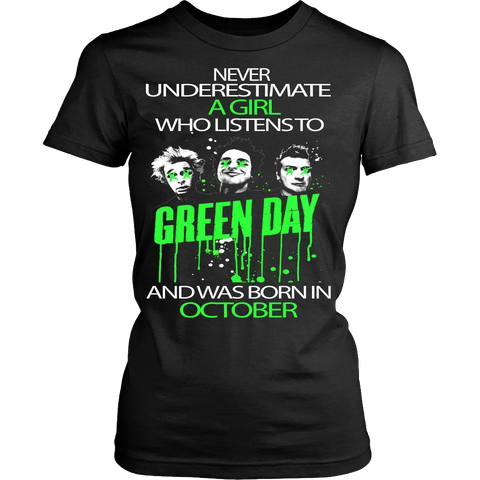 Never underestimate a Girl who listens to Green Day and was born in October T-shirt - Vietees Shop Online