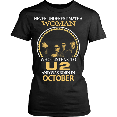 Never Underestimate a Woman who listens to U2 and was born in October T-shirt - Vietees Shop Online
