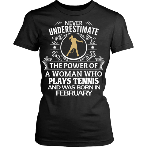 Never Underestimate a Woman who plays Tennis and was born in February T-shirt - Vietees Shop Online