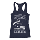 Never Underestimate a Woman who listens to Bruce Springsteen and was born in October T-shirt - Vietees Shop Online