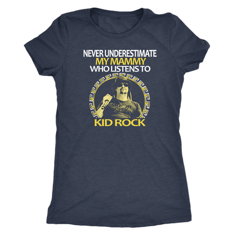 Never Underestimate My Mammy who listens to Kid Rock T-shirt - Vietees Shop Online