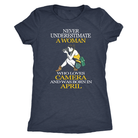 Never Underestimate a Woman who loves Camera and was born in April T-shirt - Vietees Shop Online
