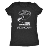 Never Underestimate a Woman who listens to Bruce Springsteen and was born in February T-shirt - Vietees Shop Online