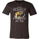 Never underestimate an Old Man who loves Fishing and was born in June T-shirt - Vietees Shop Online