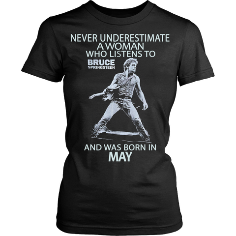 Never Underestimate a Woman who listens to Bruce Springsteen and was born in May T-shirt 1 - Vietees Shop Online