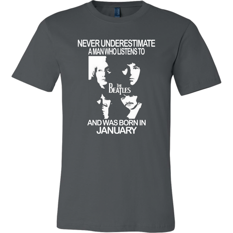 Never Underestimate a Man who listens to the Beatles and was born in January T-shirt - Vietees Shop Online