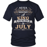 NEVER UNDERESTIMATE A KING WHO WAS BORN IN JULY T SHIRT - Vietees Shop Online