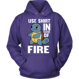 POKEMON SQUIRTLE USE SHIRT IN CASE OF FIRE HOODIE - Vietees Shop Online - 3