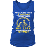 Never Underestimate a Woman who listens to Kid Rock and was born in December T-shirt - Vietees Shop Online