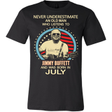 Never underestimate an old man who listens to Jimmy Buffett and was born in July T-shirt - Vietees Shop Online