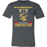 Nerver Underestimate - Old Man Who Is Also A Firefighter - Vietees Shop Online