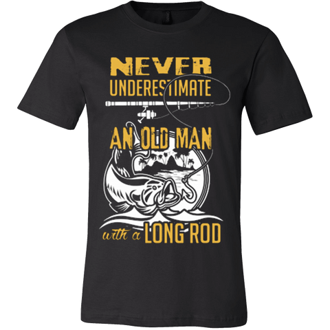 Never Underestimate Old Man Long Rod - Vietees Shop Online