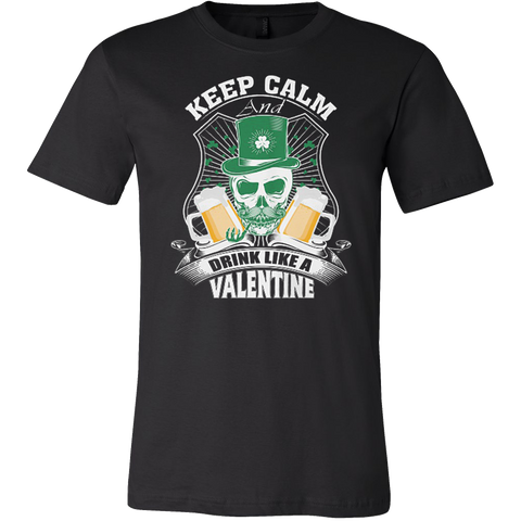Keep Calm and Drink Like a Valentine T-shirt - Vietees Shop Online