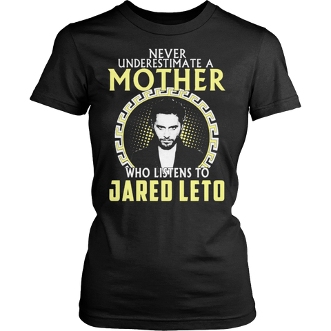 Never Underestimate a Mother who listens to Jared Leto T-shirt - Vietees Shop Online