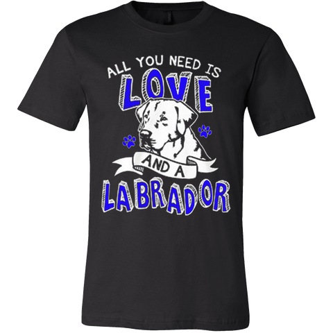 All You Need Is Love and a Labrador - Vietees Shop Online